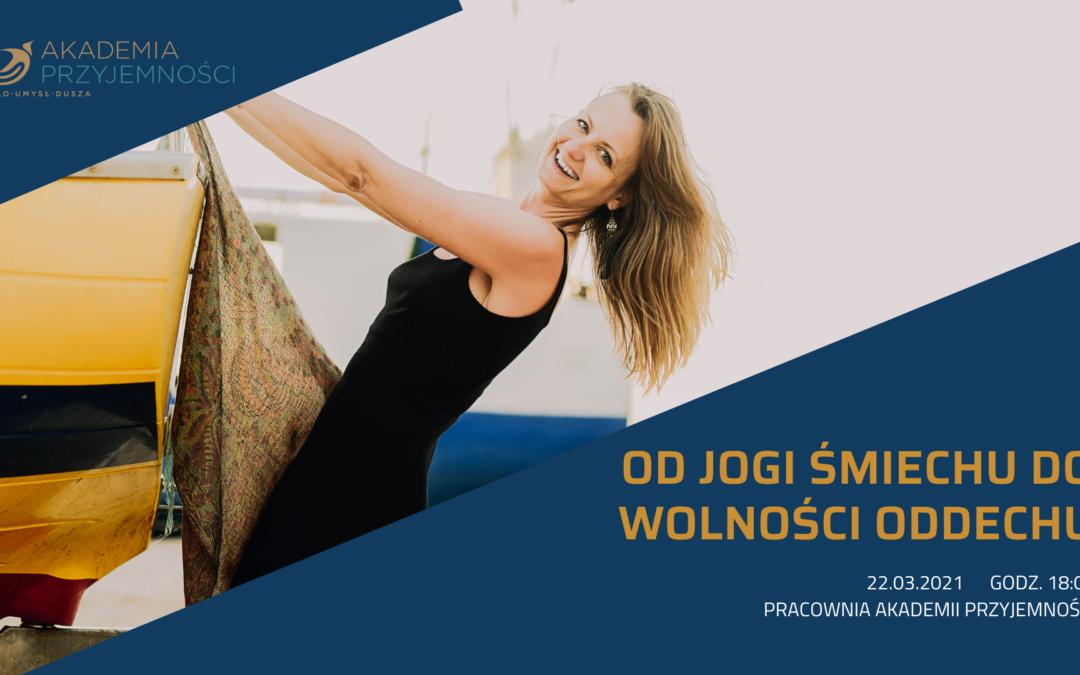 Od jogi śmiechu do wolności oddechu