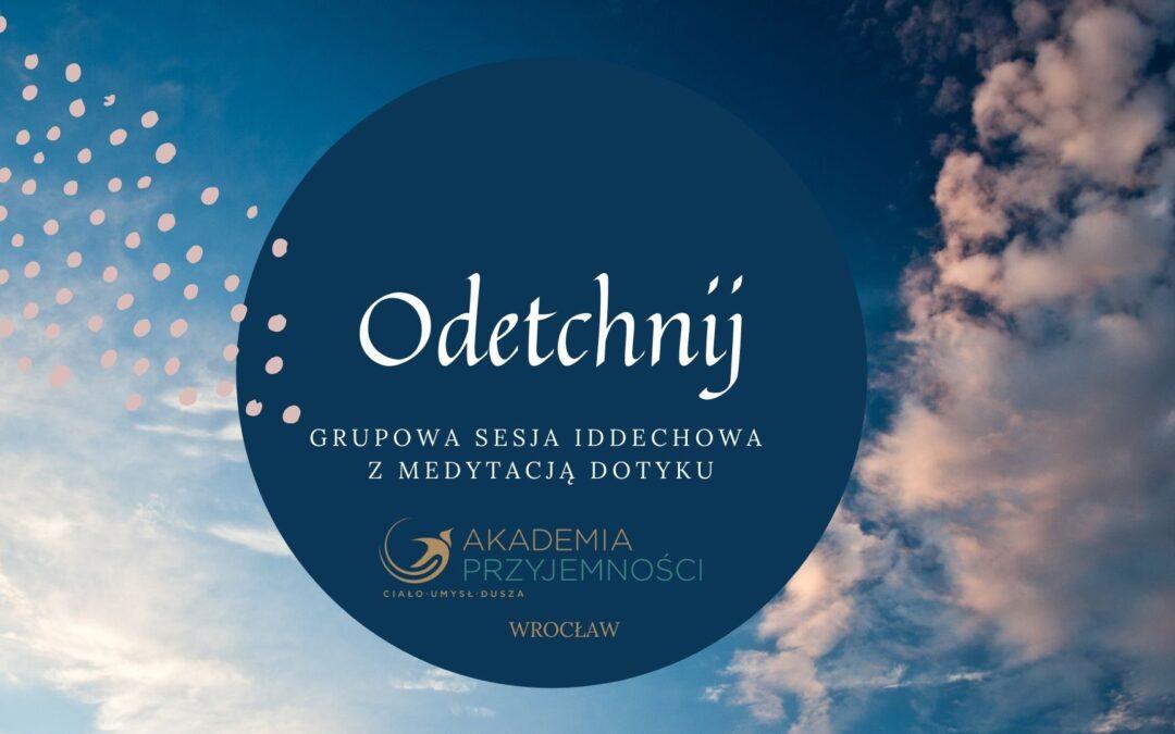Odetchnij – grupowa sesja oddechowa z medytacją dotyku